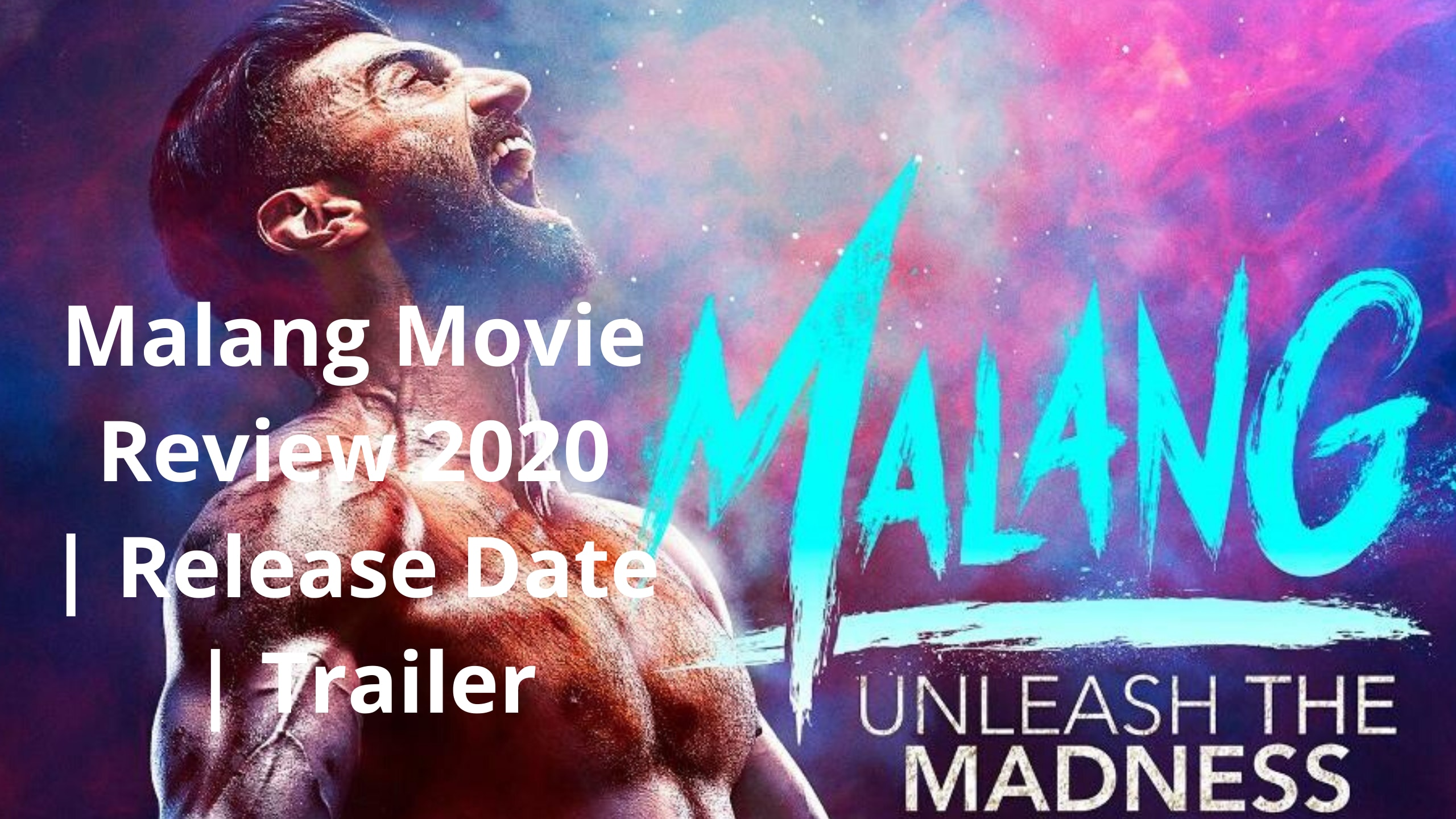 Malang Movie Review 2020